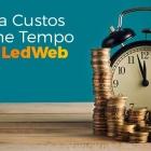 Reduza Custos e Ganhe Tempo, usando o LedWeb!